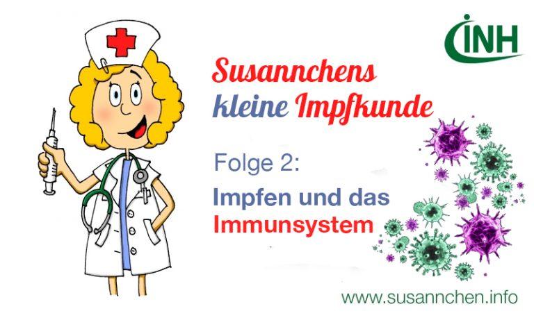 Susannchens kleine Impfkunde – Heute: Impfen und das Immunsystem